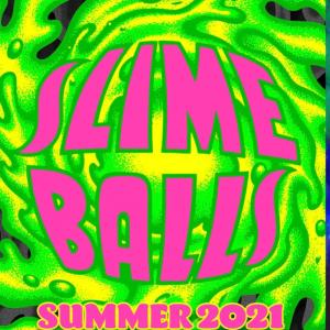 SLIME BALLS (SANTA CRUZ)「SUMMER 2021 APPAREL」