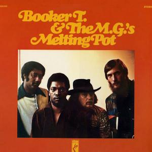 Booker T. & the M.G.'s-Melting Pot