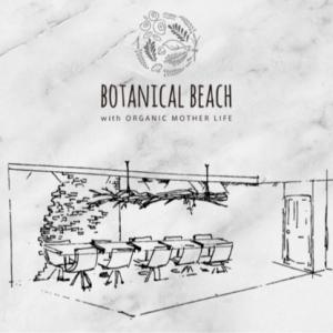 私、《神楽坂5月中旬》GRAND OPEN ボタニカルビーチが誕生します!!