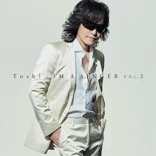 Toshl 「IM A SINGER VOL. 2」 iTunes予約開始