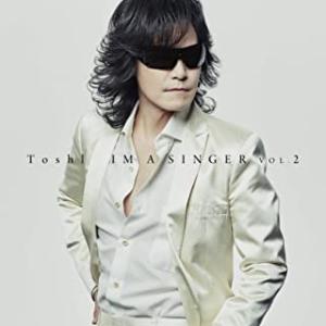 Toshl「IM A SINGER VOL.2」先行配信