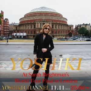 YOSHIKIチャンネル サラブライトマン ロンドン公演