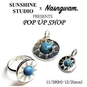 明日よりスタート! 【Nasngwam. x SUNSHINE STUDIO】POP UP !