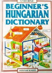 ハンガリー語 - 英語 ピクチャー・ディクショナリー Helen Davies & Helga Szabo / Beginner's Hungarian Dictionary