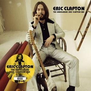 Eric Clapton : The Unreleased Eric Clapton Mix