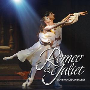 必見!! サンフランシスコ・バレエ「ロミオとジュリエット」
