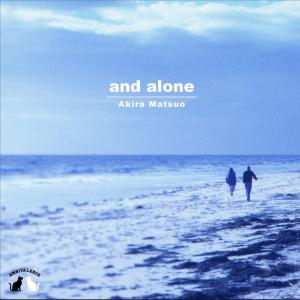 and alone発売!!