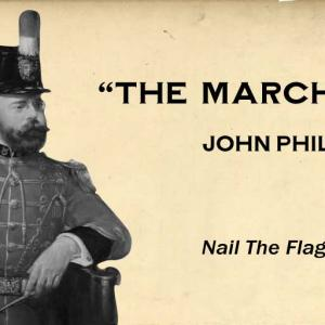 Nail The Flag To The Mast / John Philip Sousa (1890)