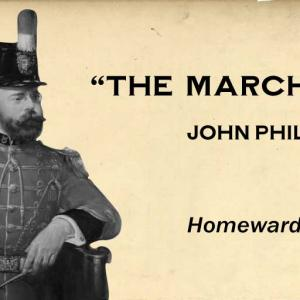 Homeward Bound / John Philip Sousa (1891-1892)