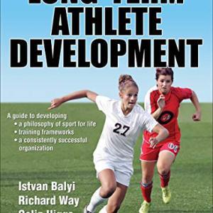 """""""長期的にみた選手指導 LTAD (Long Term Athlete Development"""""""
