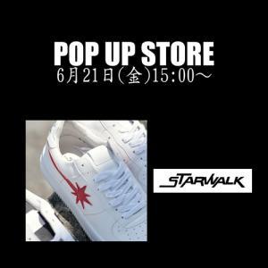 STAR WALKスターウォークEpisode 1エピソード1POP UP STORE開催のおしらせ