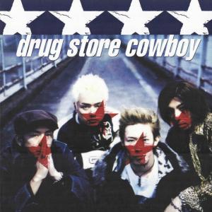 祝!drug store cowboy 再結成