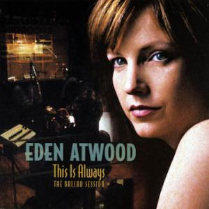 Blame It On My Youth / Eden Atwood