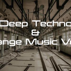 Deep Techno & Strange Music Vol.16