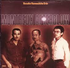 Montreux Aftergrow / Yosuke Yamashita