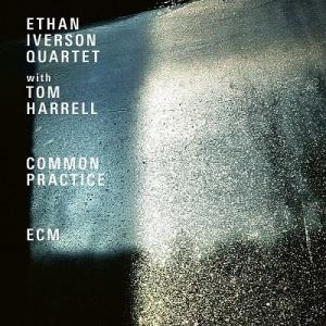 イーサン・アイヴァーソン w/ トム・ハレル『Common Practice』