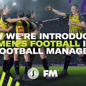 『Football Manager』に数百万ドルの予算投じて女子サッカーをサポートへ。