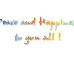 Peace and Happiness to you all!