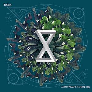 音楽 -holon(ノルウェー)The Time is Always Now 2016
