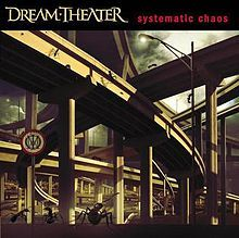 DREAM THEATER 「Systematic Chaos」