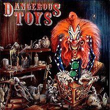 DANGEROUS TOYS 「Dangerous Toys」