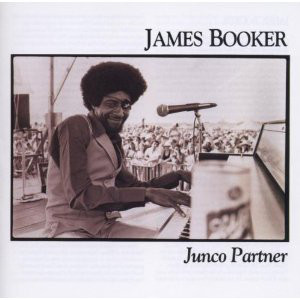 11/8 James Booker ~ Junco Partner