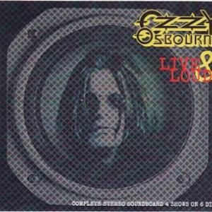 OZZY OSBOURNE『LIVE & LOUD EXPANDED EDITION』という凄いライブのブートを聴いたかい?