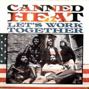 「LET'S WORK TOGETHER」CANNED HEAT編