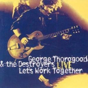 「LET'S WORK TOGETHER」GEORGE THOROGOOD編