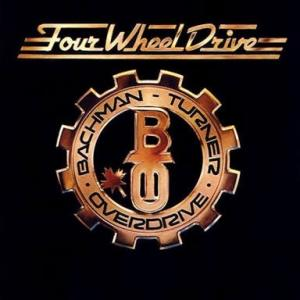 BACHMAN-TURNER OVERDRIVE『FOUR WHEEL DRIVE』は壊れない