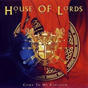 HOUSE OF LORDS『COME TO MY KINGDOM』これはなかなかだぞ!