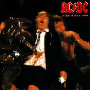 AC/DC『IF YOU WANT BLOOD YOU'VE GOT IT』ヨダレもんです