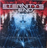 ETERNITY'S END/THE FIRE WITHIN