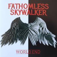 FATHOMLESS SKYWALKER/WORLD END