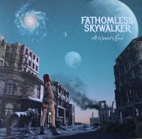 FATHOMLESS SKYWALKER/AT WORLD'S END