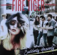 FIRE TIGER/SUDDENLY HEAVENLY