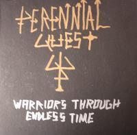 PERENNIAL QUEST/WARRIORS THROUGH ENDLESS TIME