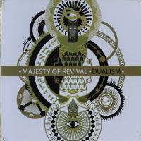 MAJESTY OF REVIVAL/DUALISM
