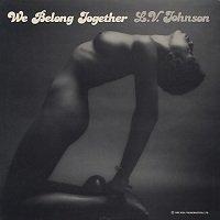 We Belong Together / L.V. Johnson
