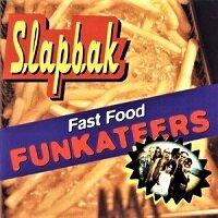 Fast Food Funkateers / Slapbak