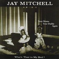 Your Mama And Your Daddy Again / Jay Mitchell