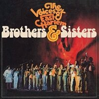Brothers & Sisters / The Voices Of East Harlem