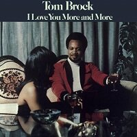 I Love You More And More / Tom Brock