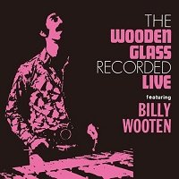 The Wooden Glass Recorded Live featuring Billy Wooten