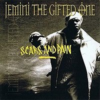 Scars And Pain / Jemini The Gifted One