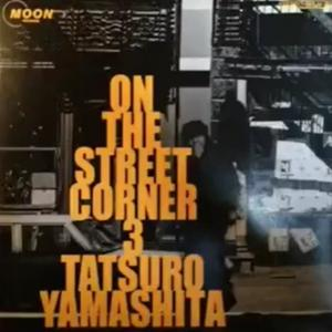 On the Street Corner 3 - Tatsuro Yamashita (1999