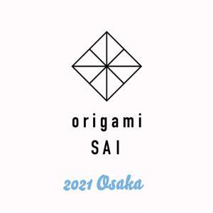 origami SAI 2021 Osakaだぁ!!!