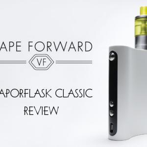Vape Forward Vaporflask Classicレビュー