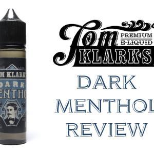 激ウマ。Tom Klark's DARK MENTHOL レビュー
