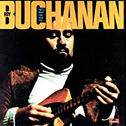 That's What I am Here For/Roy Buchanan